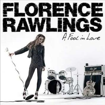 Florence Rawlings: A Fool In Love